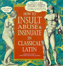 How to Insult, Abuse and Insinuate in Classical Latin [Hardcover]-ExLibrary