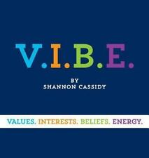 V. I. B. E. by Shannon Cassidy 2014 Hardcover Never Read