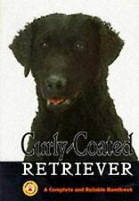 Curly-Coated Retrievers : A Complete and Reliable Handbook