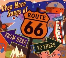 VARIOUS ARTISTS - EVEN MORE SONGS OF ROUTE 66: FROM HERE TO THERE [DIGIPAK] USED