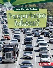 HOW CAN WE REDUCE TRANSPORTATION POLLUTION? - AMSTUTZ, L. J. - NEW BOOK