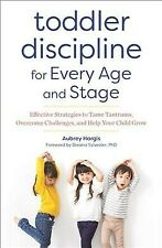 Toddler Discipline for Every Age and Stage : Effective Strategies to Tame Tan...