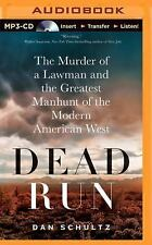 Dead Run : The Murder of a Lawman and the Greatest Manhunt of the Modern...