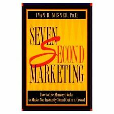 7 Second Marketing: How to Use Memory Hooks to Make You Instantly Stand Out in a