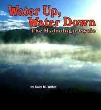 Water Up, Water Down: The Hydrologic Cycle (Earth Watch (Carolrhoda))