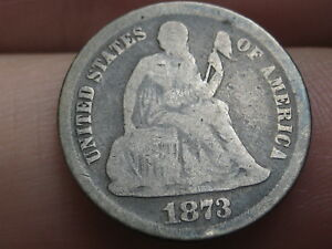 1873 Seated Liberty Silver Dime- Good/VG Details, No Arrows, Open 3