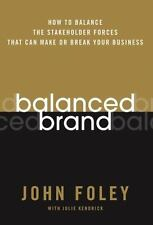 Balanced Brand: How to Balance the Stakeholder Forces That Can Make Or Break
