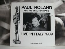 PAUL ROLAND AND HIS ELECTRIC BAND - LIVE IN ITALY 1989 - LIMITED EDITION LP