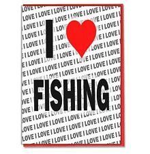 Greeting Card - Birthday Card - I Love Fishing