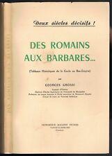 Des ROMAINS aux BARBARES de la Gaule au Bas-Empire dédicacé par Georges GROSSI