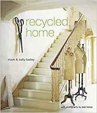 Recycled Home, New, Bailey, Mark, Bailey, Sally Book