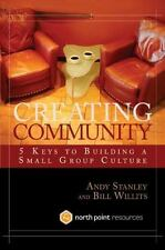 NEW - Creating Community: Five Keys to Building a Small Group Culture