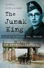Junak King : Life As a British POW, 1941-45 by Litherland, Sydney