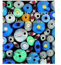 Jan Henderikse: Acheiropoieta Bilder, nicht von Menschenhand gemacht 1957-2010 (
