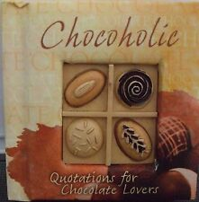 Quotations for Chocolate Lovers / A mini book for Chocoholics