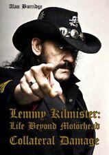 Lemmy Kilmister: Life Beyond Mot�rhead Collateral Damage by Alan Burridge Book