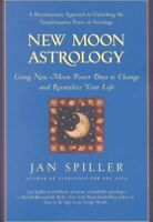 New Moon Astrology : Using New Moon Power Days to Change and Revitalize Your ...