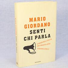 Mario Giordano SENTI CHI PARLA 1^ed. Mondadori/Omnibus 2007 cop. rigida