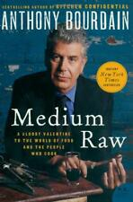 Medium Raw: A Bloody Valentine to the World by Anthony Bourdain (Paperback) NEW