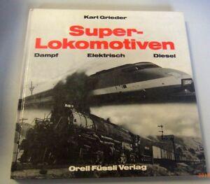 Super Lokomotiven ~~Dampf Elektrisch Diesel~~ //Karl Grieder