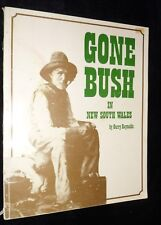 Gone Bush in New South Wales by Garry Reynolds | PB,  1st Edition 1984