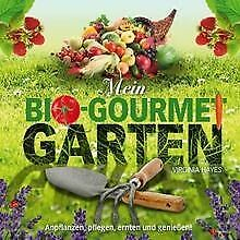 Mein Bio-Gourmet-Garten: Anpflanzen, Pflegen, Ernten und... | Buch | Zustand gut