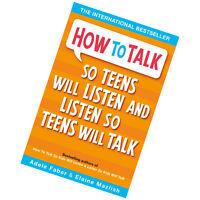 How to Talk so Teens will Listen & Listen so Teens will Talk By Adele & Elaine