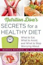 Nutrition Diva's Secrets for a Healthy Diet: What to Eat, What to-ExLibrary
