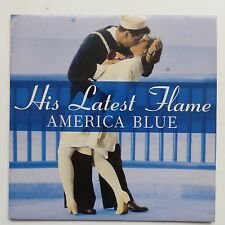 HIS LATEST FLAME America blue 886 726 7 BA 102 RRR
