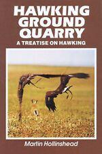 Hawking Ground Quarry: a treatise on hawking
