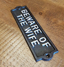 Cast Iron Wall Mounted BEWARE OF THE WIFE  Plaque / Sign  - Garden - Door - Wall
