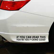 If you can Read This Your Too F**kin Close Bumper Van Window Laptop DECAL Black