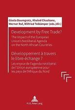 DEVELOPMENT BY FREE TRADE? / DEVELOPPEMENT A TRAVERS LE LIBRE-ECHANGE? - BAUMGRA