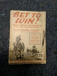 Bet To Win! By 'professional Backer' 1949 - Findon Publication. B782