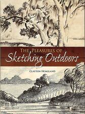 The Pleasures of Sketching Outdoors - PB by Clayton Hoagland