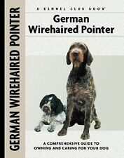 German Wirehaired Pointer Comprehensive Owner's Guide