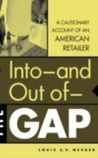 Into--and Out of--The GAP: A Cautionary Account of an American Retaile-ExLibrary