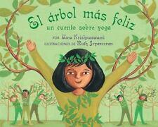 Elarbol mas feliz: Un Cuento Sobre Yoga (Spanish Edition)-ExLibrary