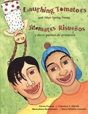 Laughing Tomatoes/Jitomates Risuenos: And Other Spring Poems/Y Otros Poemas de P