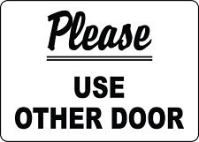 PLEASE USE OTHER DOOR - RETAIL OFFICE BUSINESS USE | Adhesive Vinyl Sign Decal