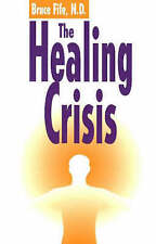 The Healing Crisis by Bruce Fife (Paperback, 2002)