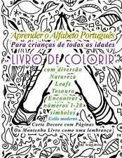 Aprender o Alfabeto Português Para crianças de todas as idades LIVRO DE COLORIR