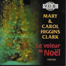 LIVRE AUDIO / MARY ET CAROL HIGGINS CLARK : LE VOLEUR DE NOËL- POLICIER - CD