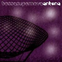Antena - Bossa Super Nova [CD]