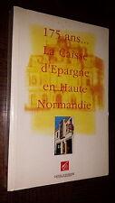 175 ANS... LA CAISSE D'EPARGNE EN NORMANDIE - 1995