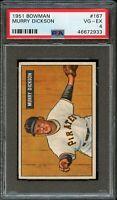 1951 Bowman BB Card #167 Murry Dickson Pittsburgh Pirates PSA VG-EX 4 !!!!