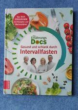 Die Ernährungs-Docs - Gesund und schlank durch Intervallfasten von Anne Fleck...