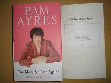 PAM AYRES - YOU MADE ME LATE AGAIN  1st ED.  HB/DJ  2013  SIGNED