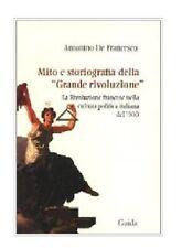 Antonino De Francesco Mito e storiografia della «Grande Rivoluzione» Guida 2006