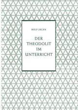 Beihefte Für Den Mathematischen Unterricht: Der Theodolit Im Unterricht 8 by...